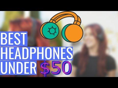 10 Best Headphones to Buy in 2018 for Under $50
