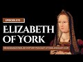 Episode 73 Melita Thomas Elizabeth of York