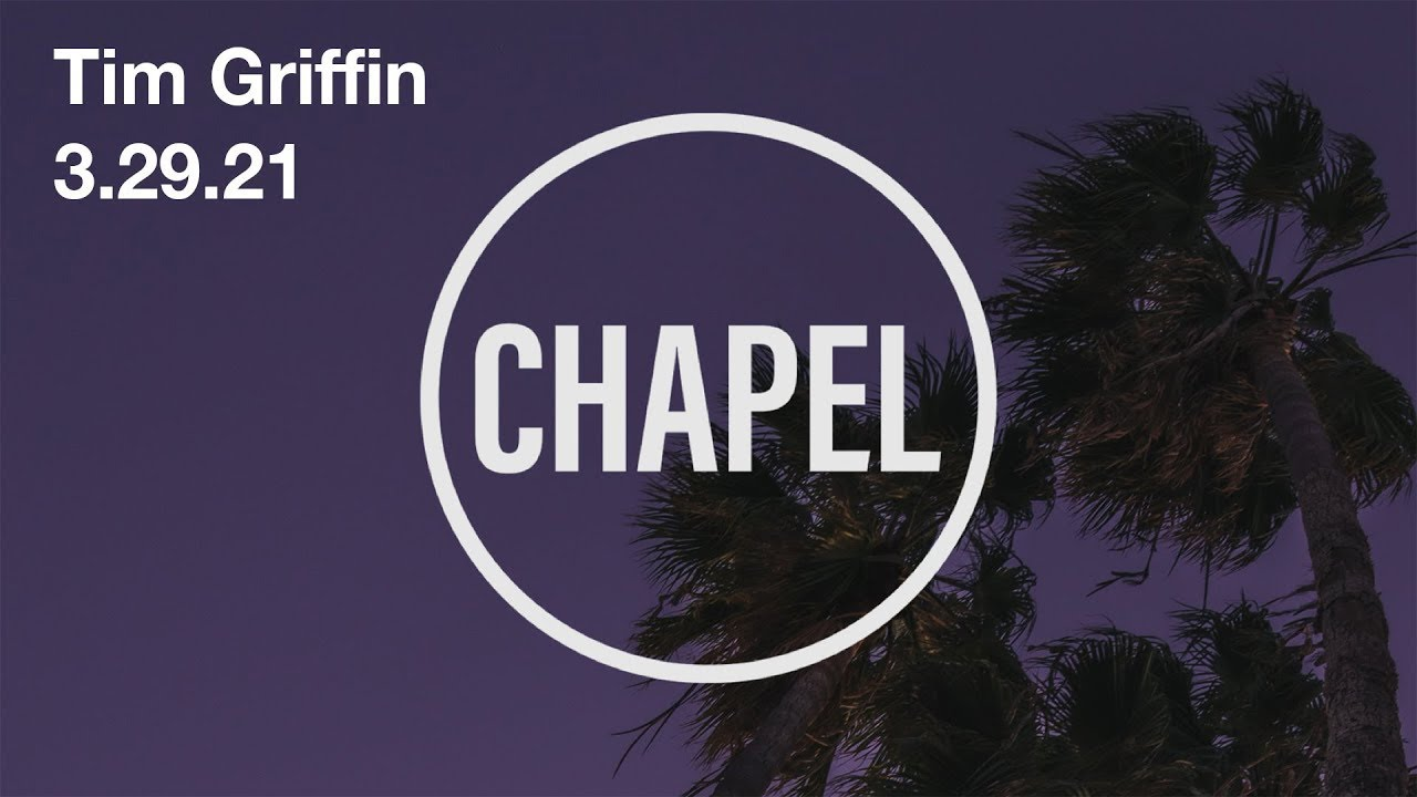 Button to play video: GCU Live: Chapel Mar 29, 2021  – Tim Griffin, Grand Canyon University