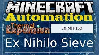 Thermal Expansion Automation: Ex Nihilo Sieve (Beginers Guide Included)