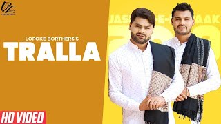 Tralla (Full Song) Lopoke Brothers | Avtar Lakha | Jashan E Mubarak | New Punjabi Songs 2019