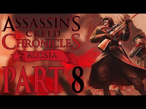 "Assassin's Creed Chronicles: Russia - Let's Play - Part 8 - [In Safe Hands] - ""Truck To Catch"""
