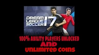 How to get 100% ability players and unlimited coins in Dream League Soccer 2017 | 100% Working |