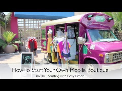 How To Start Your Own Mobile Boutique (In The Industry) with Roxy Limon
