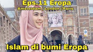 EPS 11 EROPA | ISLAM IN EROPA | AMSTERDAM - LONDON - PARIS | ENG SUBTITLE