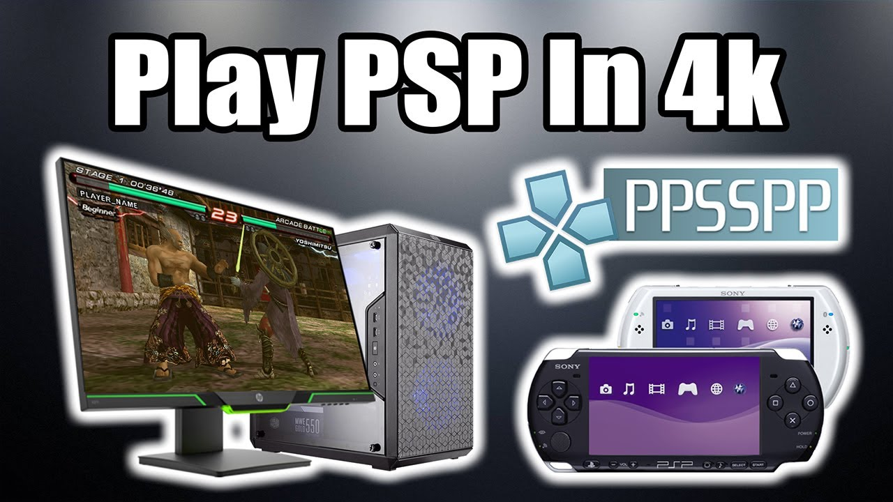 Play PSP Games In 4K On PC,Mac,Linux and Android - PPSSPP Full Setup Guide