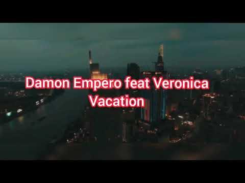 Lirik Vacation - Damon Empero feat Veronica - YouTube