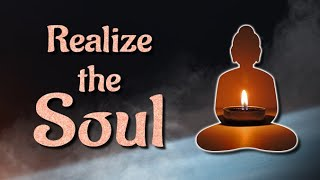 Realize the Soul