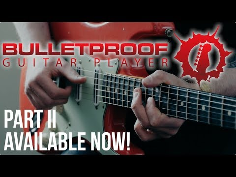 Bulletproof Guitar Player Part II: Advanced Concepts - AVAILABLE NOW!