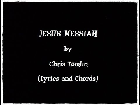 JESUS MESSIAH - Chris Tomlin (Lyrics and Chords) - YouTube