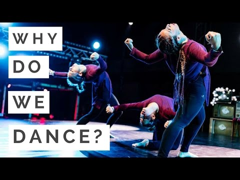 WHY DO WE DANCE ?