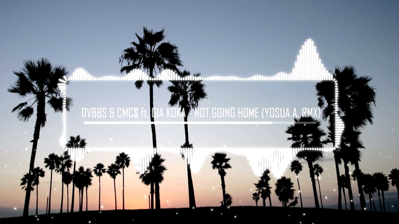 DVBBS & CMC$ ft. Gia Koka - Not Going Home (Yosua Albert
