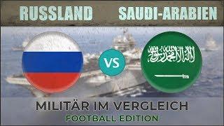 RUSSLAND vs SAUDI-ARABIEN ✪ Militär Vergleich ✪ 2018 [Fußball]