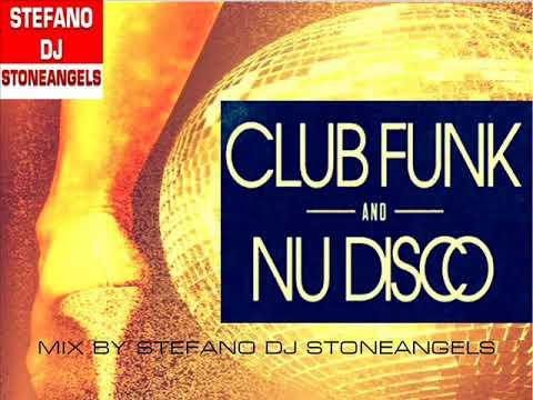 CLUB FUNK & NU DISCO MIX BY STEFANO DJ STONEANGELS