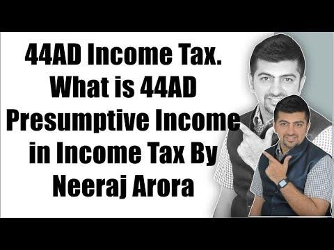 44AD Income Tax. What Is 44AD Presumptive Income In Income Tax By Neeraj Arora