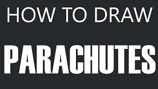 How To Draw A Parachute - Man Parachuting
