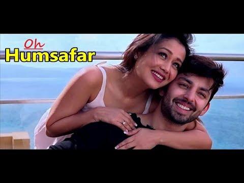 Oh Humsafar Neha kakkar | Himansh Kohli | Tony Kakkar| Manoj Muntashir |Lyrics| New Hindi Songs 2018
