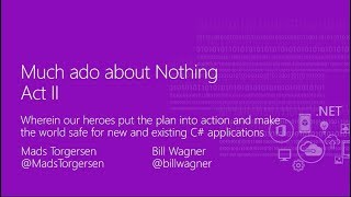 Much Ado about Nothing: A C# play in two acts. Act 2 - Mads Torgersen & Bill Wagner