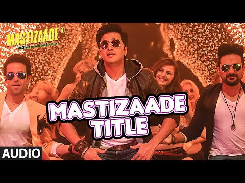 Mastizaade movie song lyrics