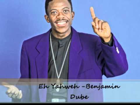 Benjamin Dube -ehh yahweh.wmv