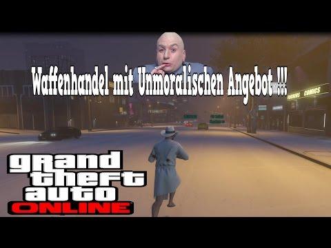 GTA 5 Online - WAFFENHANDEL MIT UNMORALISCHEN ANGEBOT !!!►Let's Play GTA 5 Online mit Playsample1