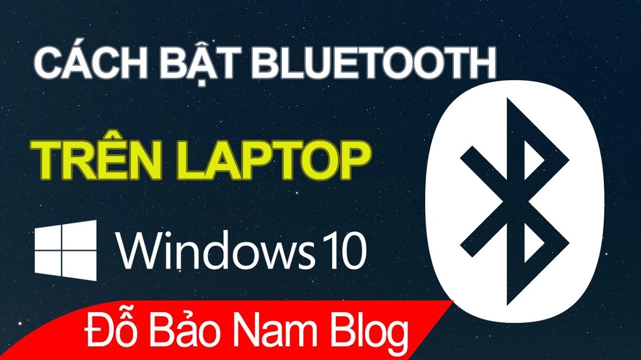 Cách bật bluetooth trên laptop Win 10 siêu NHANH và ĐƠN GIẢN