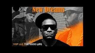 Trip Lee - New Dreams ft. Sho Baraka & J.R (The Good Life)