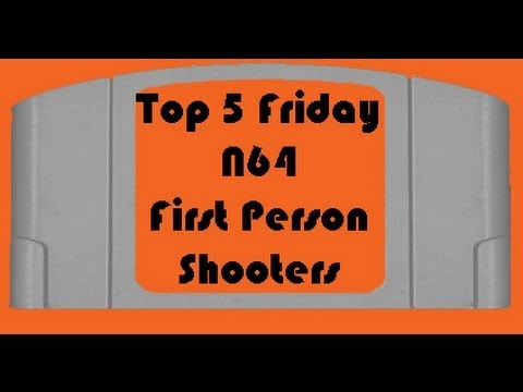 Top 5 Friday – N64 – First Person Shooters