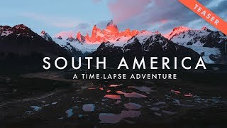 TEASER: South America - A Time-Lapse Adventure