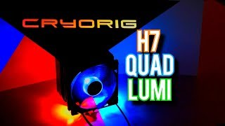 Cryorig H7 Quad Lumi Review – CRAZY RGB GOODNESS