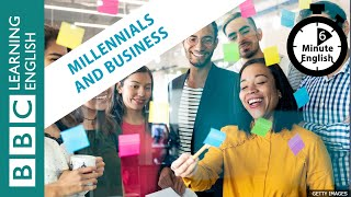 Millennials and business: 6 Minute English