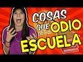 COSAS QUE ODIO DE LA ESCUELA!! // Feerchaa Pacheco