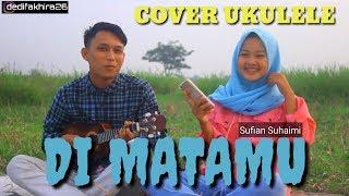 Gambar cover SUFIAN SUHAIMI - DI MATAMU Cover UKULELE