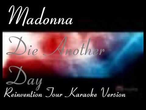 Die Another Day Reinvention Tour Karaoke Version