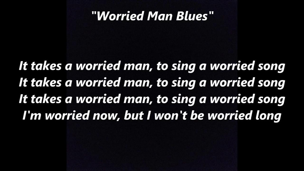 it takes a worried man blues words lyrics best top sing along song woodie guthrie pete seeger. Black Bedroom Furniture Sets. Home Design Ideas