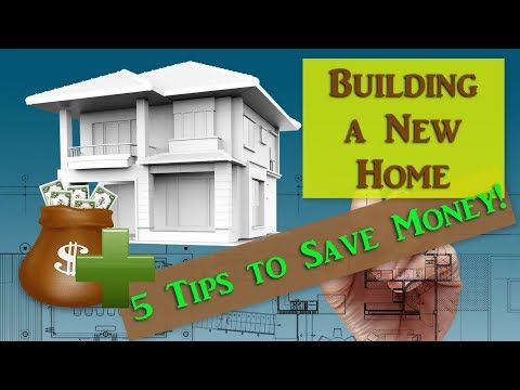 Building a New Home 5 Tips to Save Money!