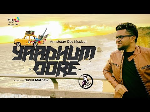 Yaadhum Oore | Single | Nikhil Mathew | Ishaan Dev | Murugan Manthiram