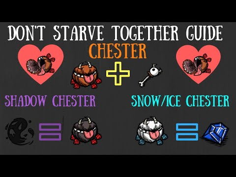 Don't Starve Together Guide: Chester