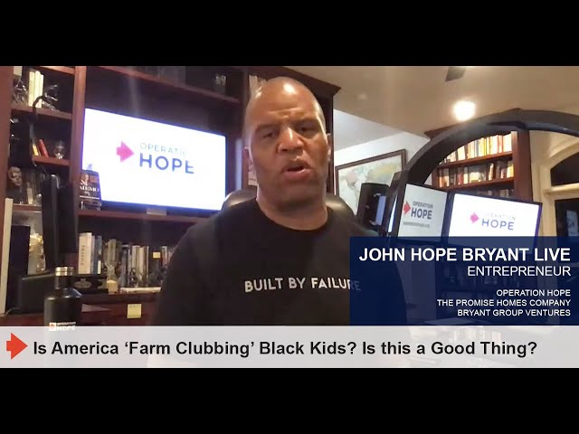IS AMERICA 'FARM CLUBBING'  BLACK KIDS? IS THIS A GOOD THING?