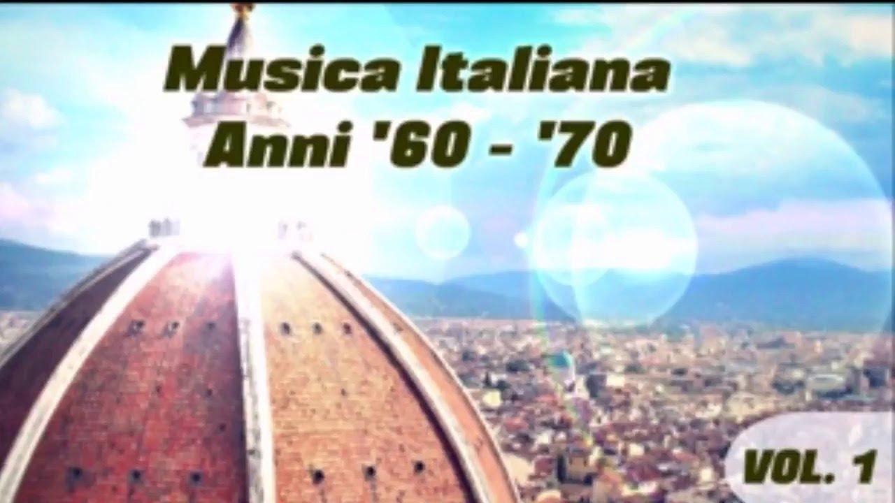 Musica Italiana Anni 60 70 Volume 1 Le Belle Canzoni Italiane Youtube