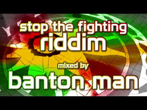 Stop the Fighting Riddim mixed by Banton Man