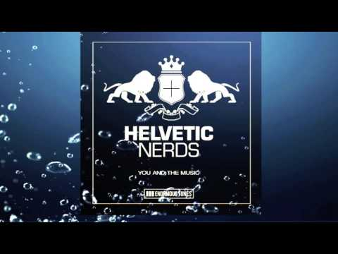 Helvetic Nerds - You And The Music (Extended Mix) (FREE DOWNLOAD)