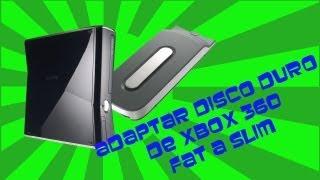 Adaptar Disco Duro de Xbox 360 Fat a Xbox 360 Slim