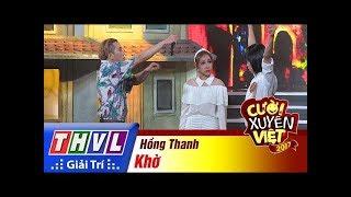THVL | Cười xuyên Việt 2017 - Tập 11: Khờ - Hồng Thanh