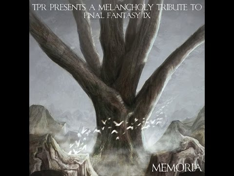 TPR - Memoria: A Melancholy Tribute To Final Fantasy IX (2014) Full Album