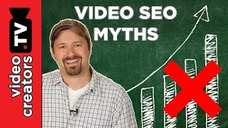 "Top 5 Video SEO Myths YouTube ""Experts"" will Tell You"