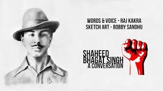 Shaheed Bhagat Singh - A Conversation with Raj Kakra