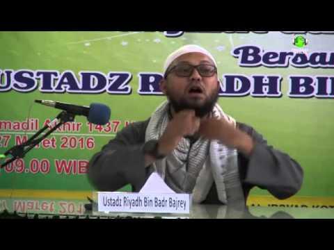 Ustadz Riyadh bin Badar Bajrey - Al Qur'an Sebagai Mukjizat dan Manhaj