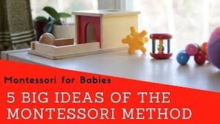 """What are The Five """"Big Ideas"""" of the Montessori Method?"""