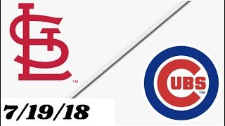 Stl Cardinals vs Chicago Cubs | Full Game Highlights | 7/19/18